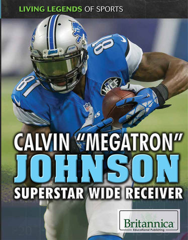 "Calvin ""Megatron"" Johnson: Superstar Wide Receiver"