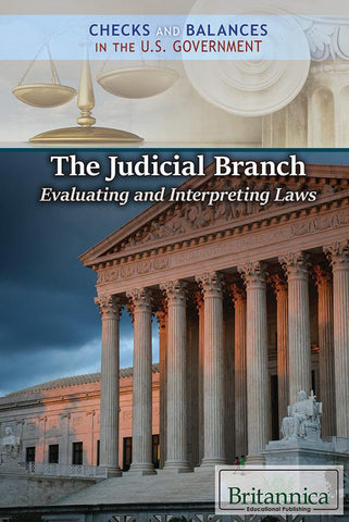 The Judicial Branch: Evaluating and Interpreting Laws