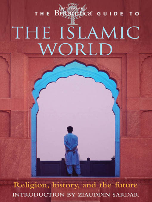 Britannica Guide to the Islamic World