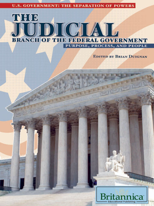 The Judicial Branch of the Federal Government: Purpose, Process, and People