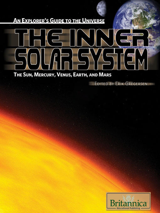 The Inner Solar System: The Sun, Mercury, Venus, Earth, and Mars