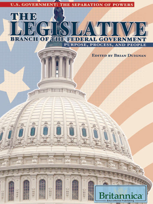 The Legislative Branch of the Federal Government: Purpose, Process, and People