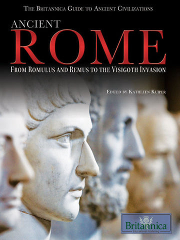 Ancient Rome: From Romulus and Remus to the Visigoth Invasion