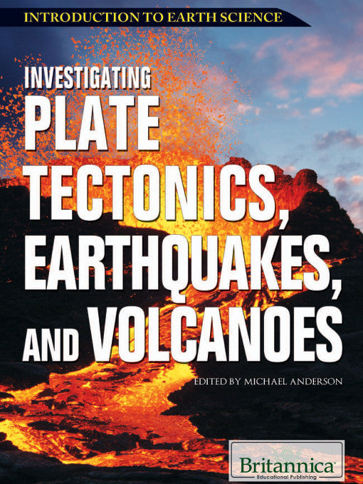 Investigating Plate Tectonics, Earthquakes, and Volcanoes