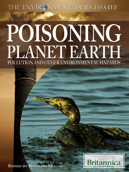 Poisoning Planet Earth: Pollution and Other Environmental Hazards