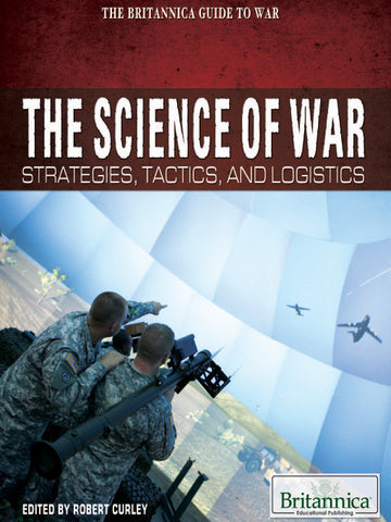 The Science of War: Strategies, Tactics, and Logistics