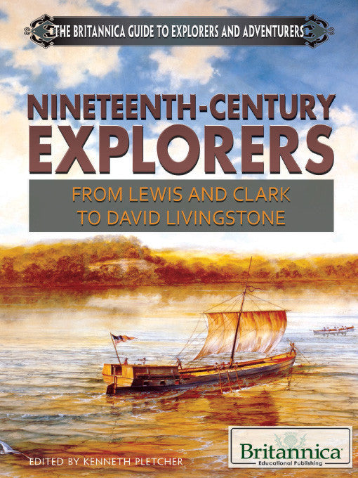 Nineteenth-Century Explorers: From Lewis and Clark to David Livingstone