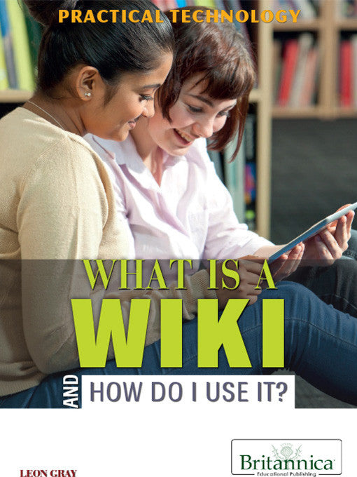 What Is a Wiki and How Do I Use It?