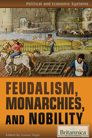 Feudalism, Monarchies, and Nobility