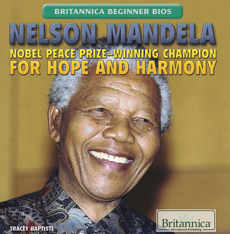 Nelson Mandela: Nobel Peace Prize-Winning Champion for Hope and Harmony