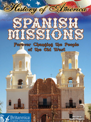 Spanish Missions: Forever Changing the People of the Old West