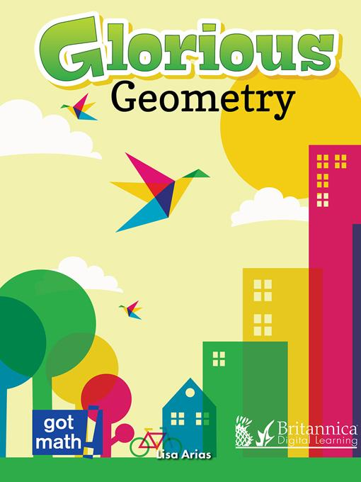 Glorious Geometry: Lines, Angles and Shapes, Oh My!