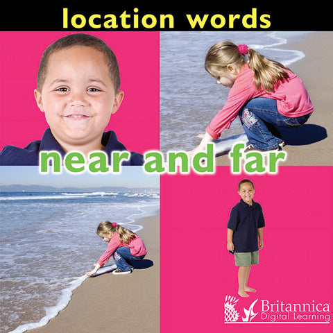Location Words: Near and Far