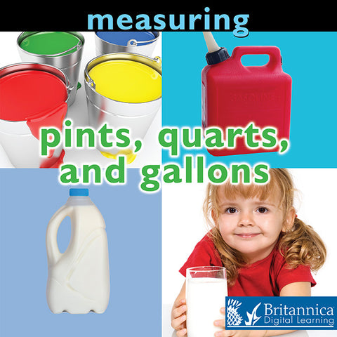 Measuring: Pints, Quarts, and Gallons