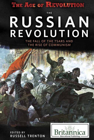 The Russian Revolution: The Fall of the Tsars and the Rise of Communism