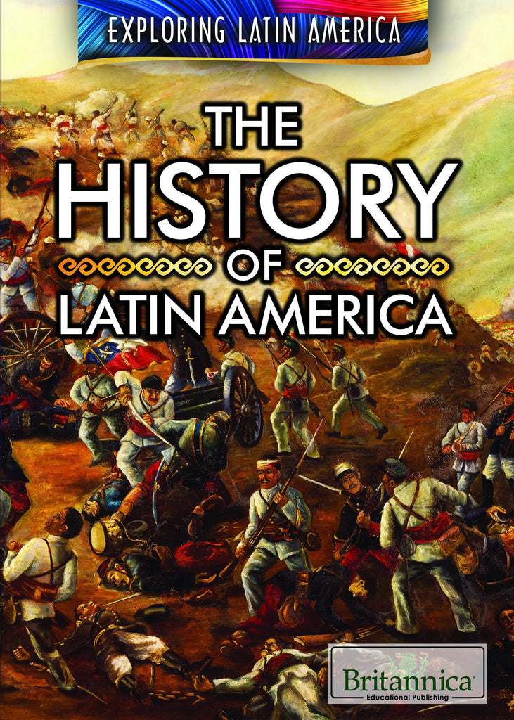 The History of Latin America