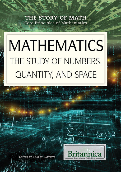 Mathematics: The Study of Numbers, Quantity, and Space