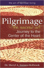 Pilgrimage -The Sacred Art- Journey to the Center of the Heart
