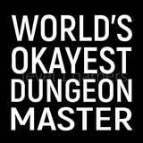 World's Okayest Dungeon Master T-Shirt