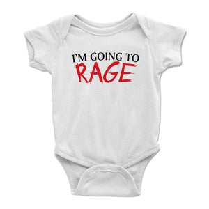 I'm Going To Rage Baby Bodysuit