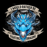 I'd Rather Be Fighting Dragons T-shirt