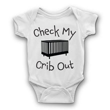 Load image into Gallery viewer, Check my Crib Out baby Bodysuit