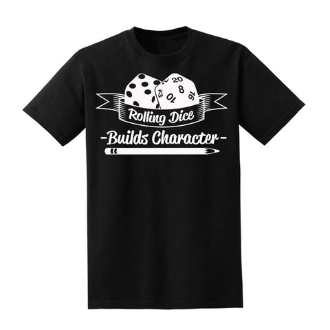 Rolling Dice Builds Character T-Shirt