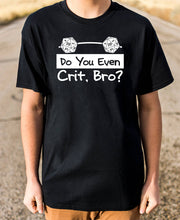 Load image into Gallery viewer, Do You Even Crit Bro T-Shirt