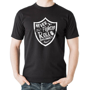 Never Let The Fighter Roll Diplomacy T-Shirt