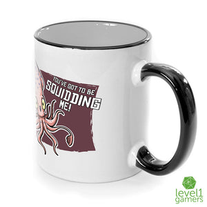 You've got To Be Squidding Me Mug