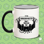 I'm The Dungeon Master, Don't Question Me! Mug