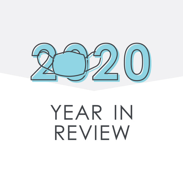 A Toast To 2020: Our Year In Review