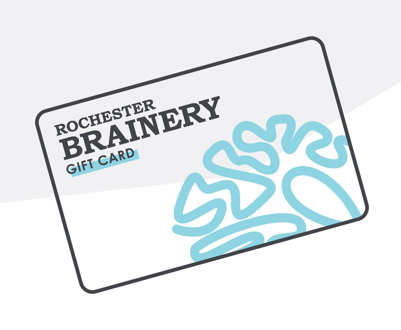 Rochester Brainery Gift Card