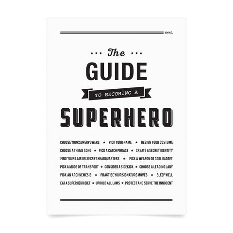 The Guide to Becoming A Superhero Art Print