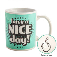 Have a Nice day Rude Mug