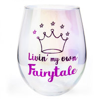 Livin My Own Fairytale | Stemless Wine Glass