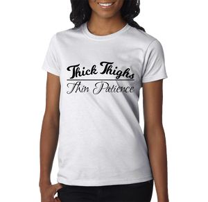 Shopify Thick Thighs Thin Patience T-Shirt