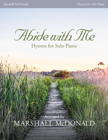 Abide with Me piano solo book by Marshall McDonald