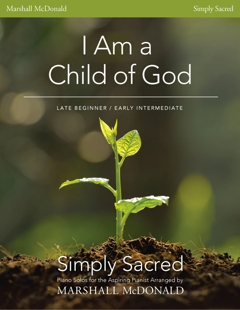 I Am a Child of God (simple piano)
