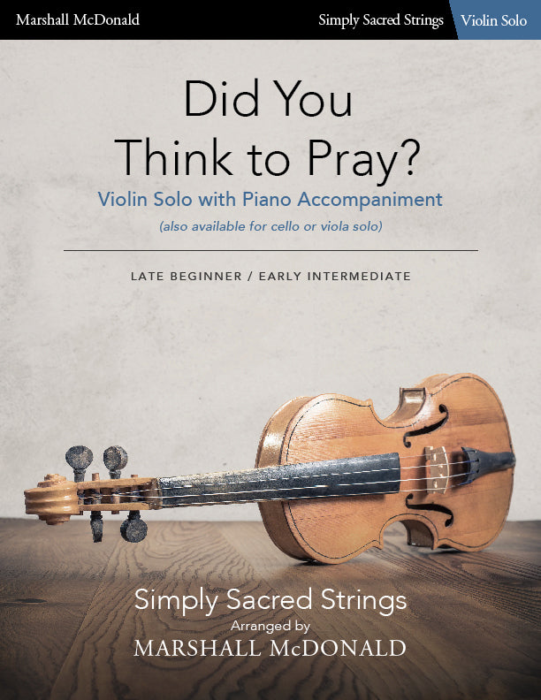 Did You Think to Pray? (simple violin)