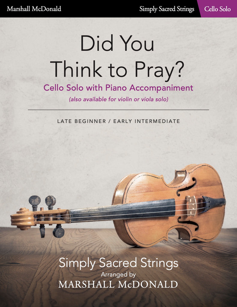 Did You Think to Pray? (simple cello)
