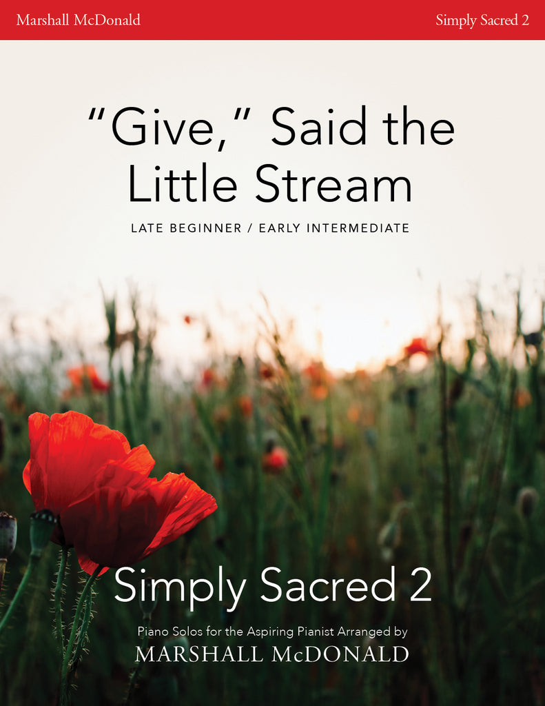 """Give,"" Said the Little Stream (simple piano)"