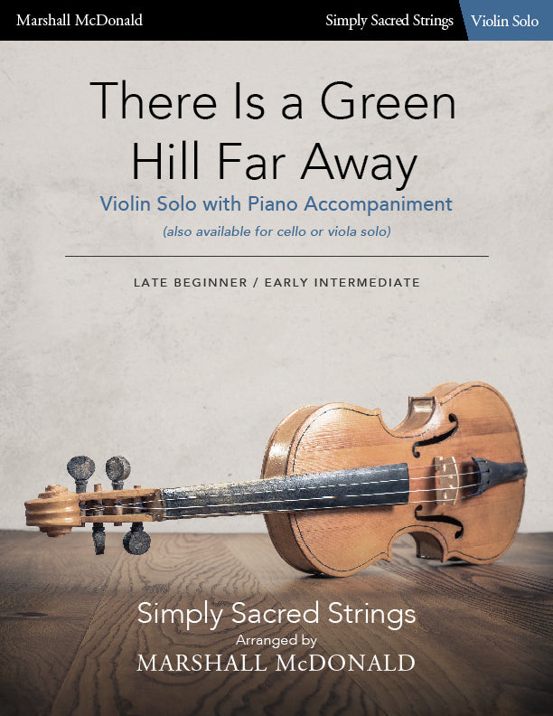 There Is a Green Hill Far Away (simple violin)