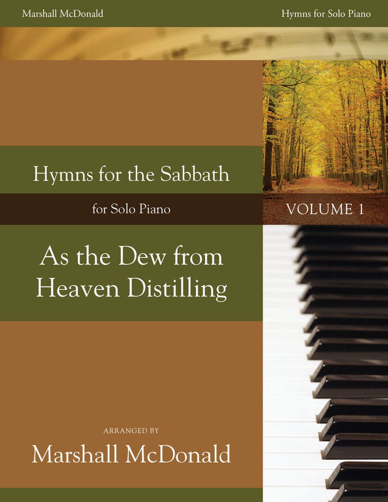 As the Dew from Heaven Distilling (piano)