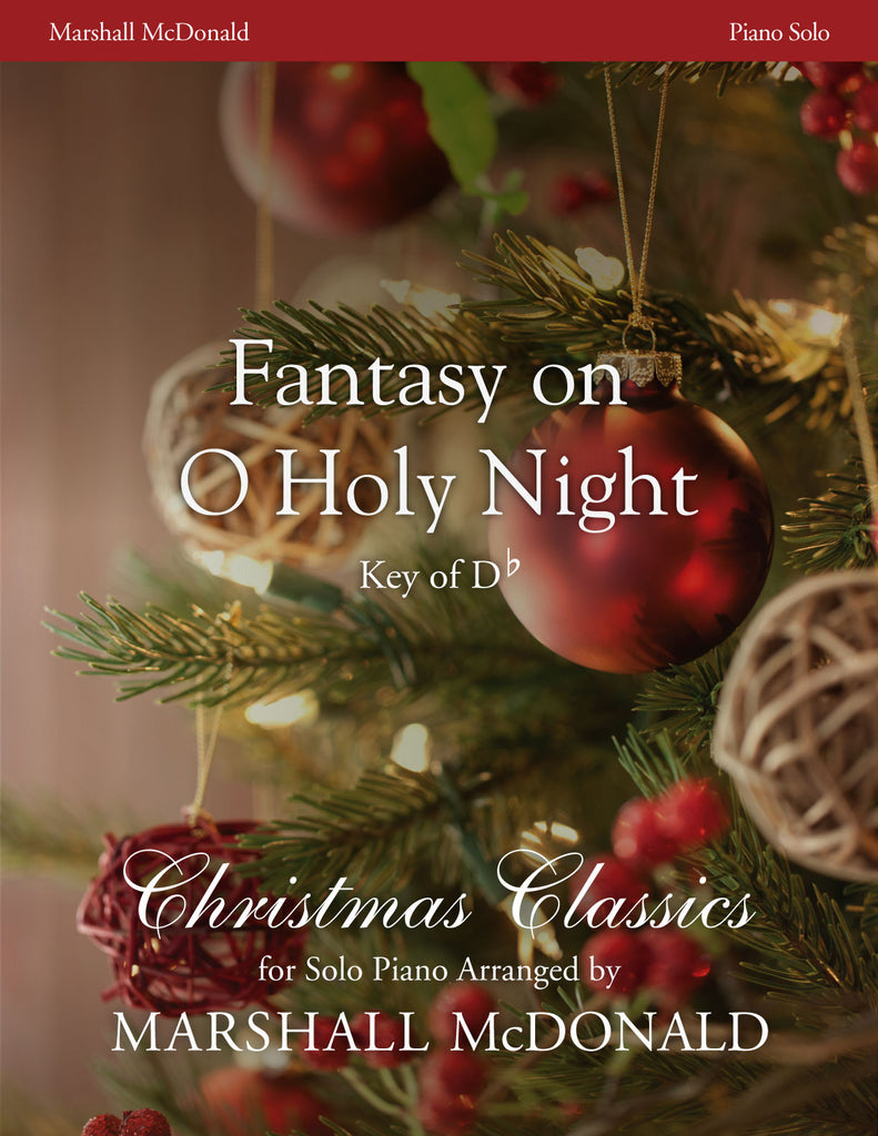 Fantasy on O Holy Night (Key of Db) (piano)