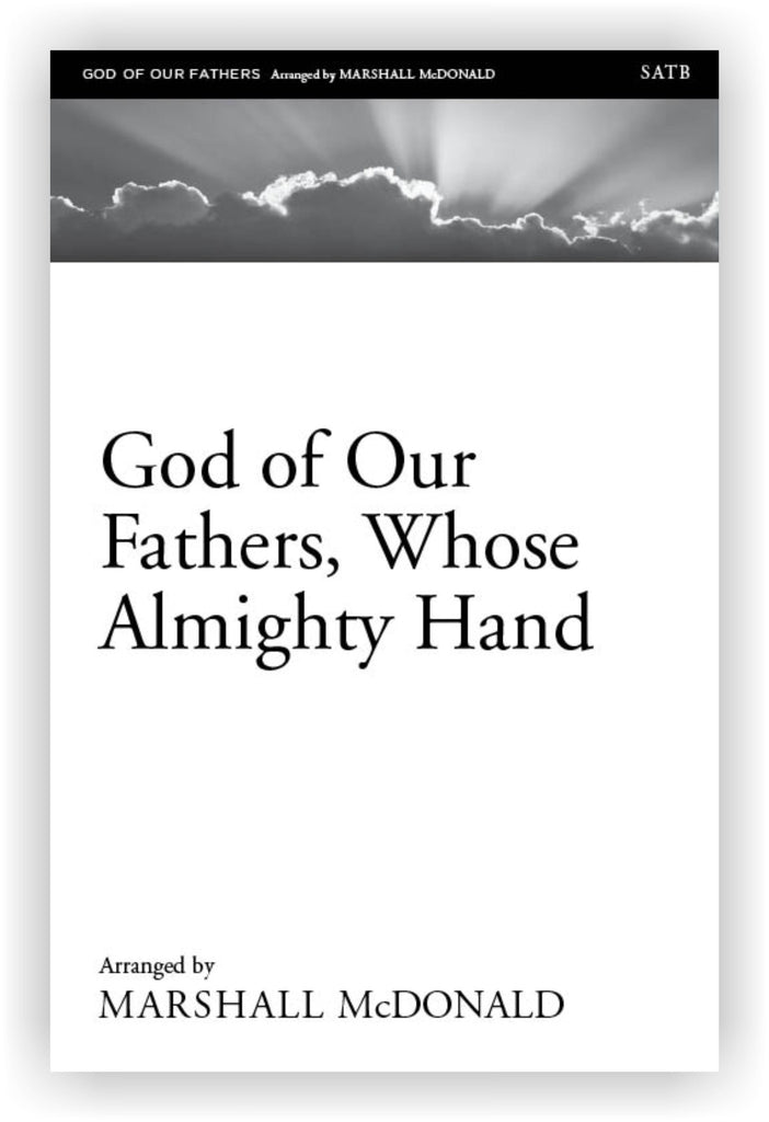 God of Our Fathers, Whose Almighty Hand (choral SATB)