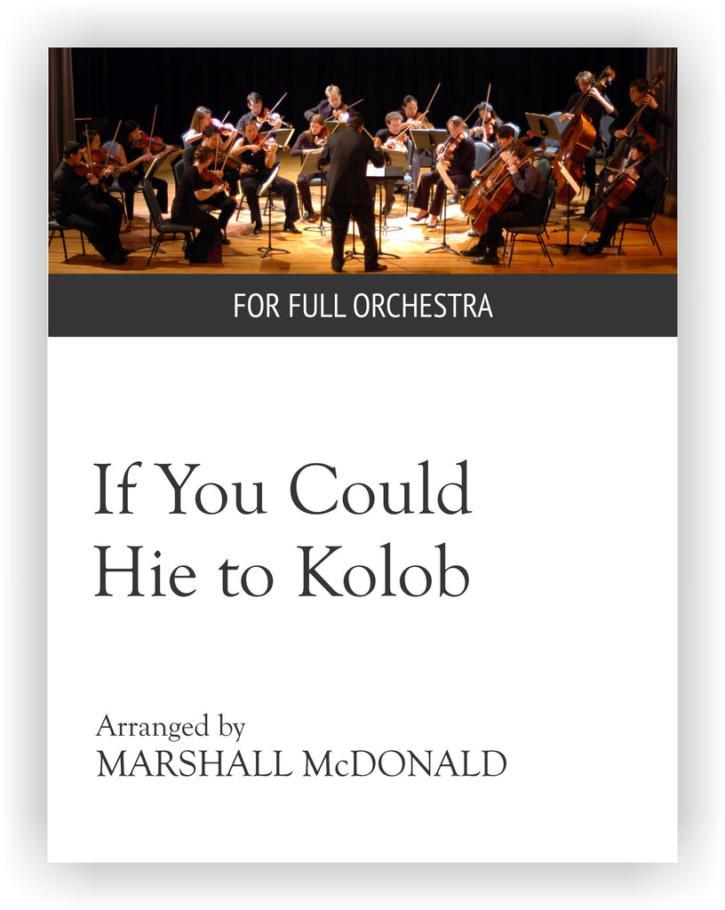 If You Could Hie to Kolob (full orchestra)
