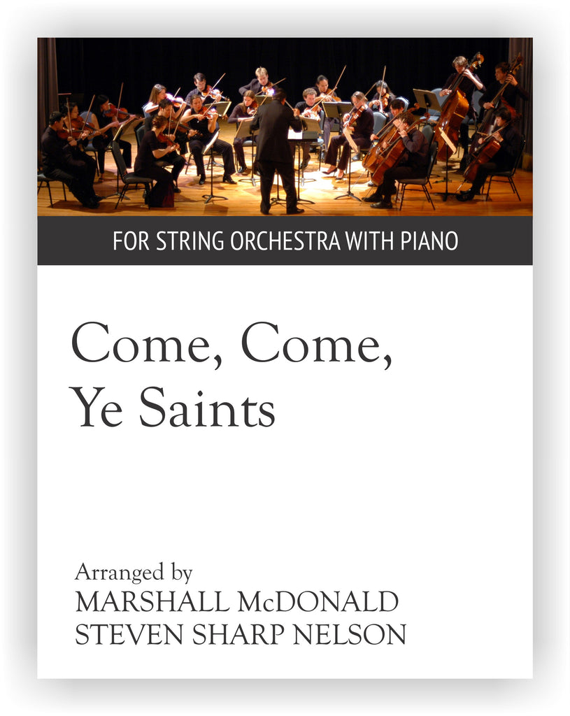 Come, Come, Ye Saints (string orchestra with piano)