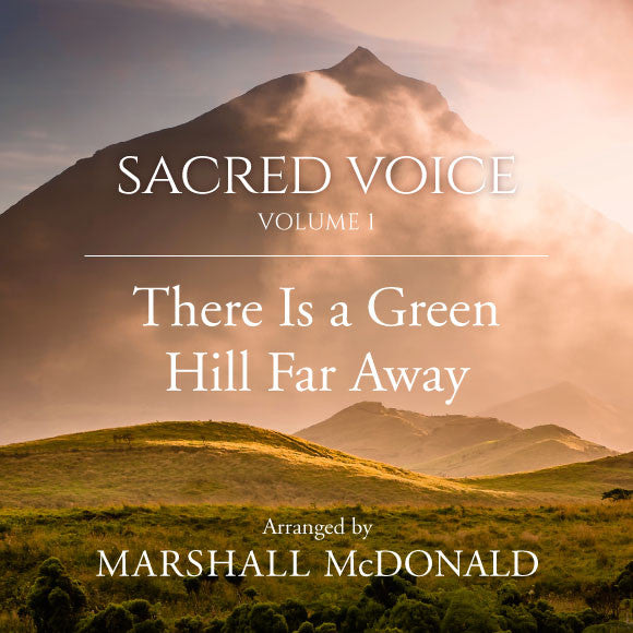 There Is a Green Hill Far Away (vocal MP3)