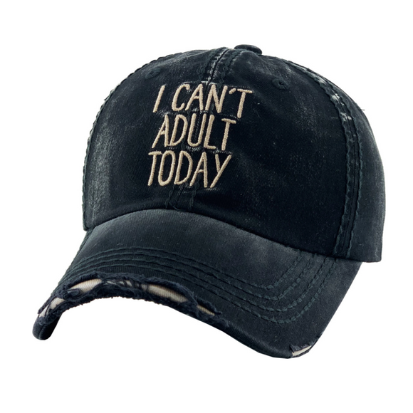 I CAN'T ADULT TODAY BASEBALL CAP / HAT
